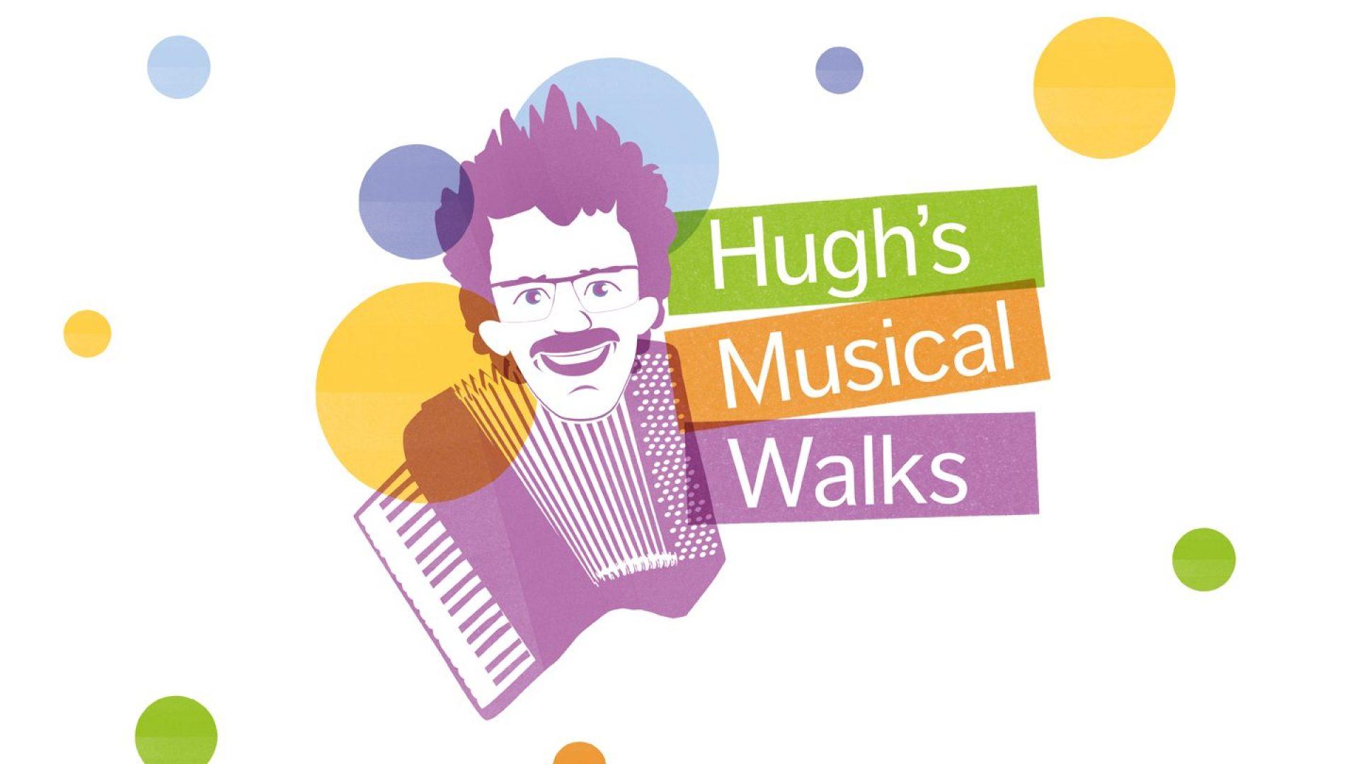 Musical walks with Hugh bring ten minutes of joy in lockdown.